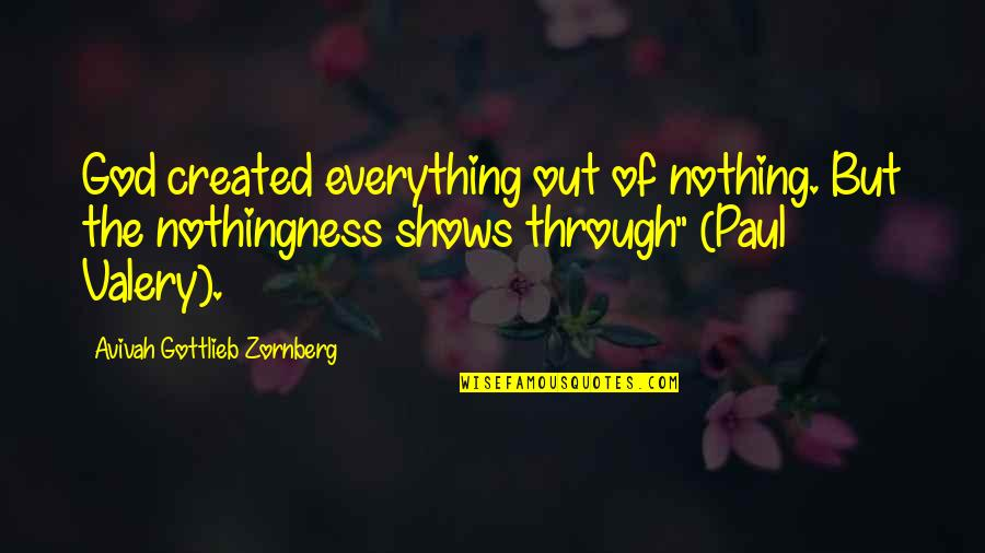 Parking Space Quotes By Avivah Gottlieb Zornberg: God created everything out of nothing. But the