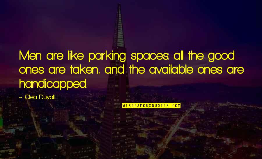 Parking Space Quotes By Clea Duvall: Men are like parking spaces: all the good
