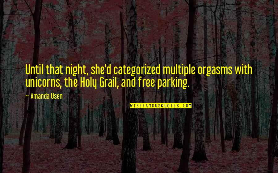 Parking's Quotes By Amanda Usen: Until that night, she'd categorized multiple orgasms with