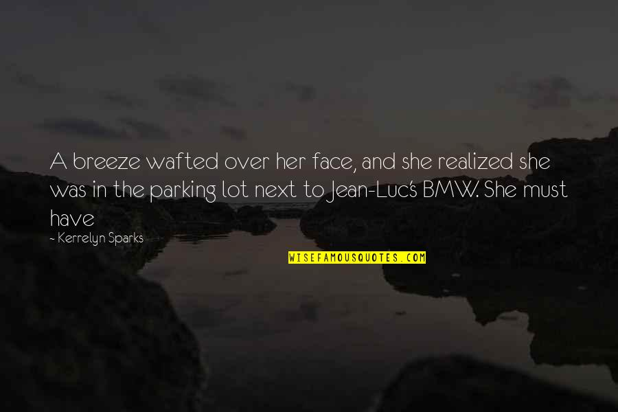 Parking's Quotes By Kerrelyn Sparks: A breeze wafted over her face, and she