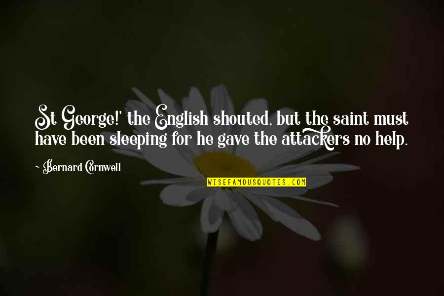 Parnell Home Rule Quotes By Bernard Cornwell: St George!' the English shouted, but the saint
