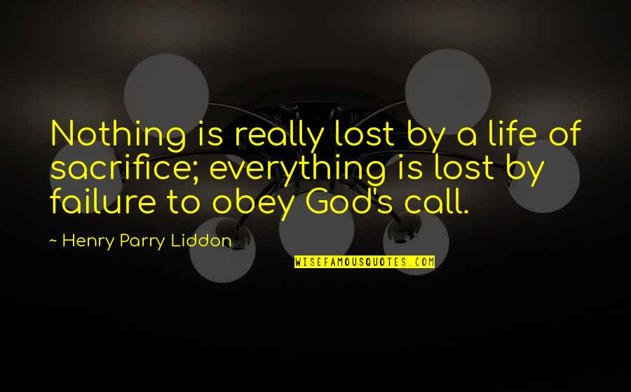 Parry Quotes By Henry Parry Liddon: Nothing is really lost by a life of
