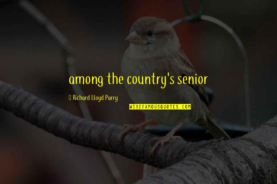 Parry Quotes By Richard Lloyd Parry: among the country's senior