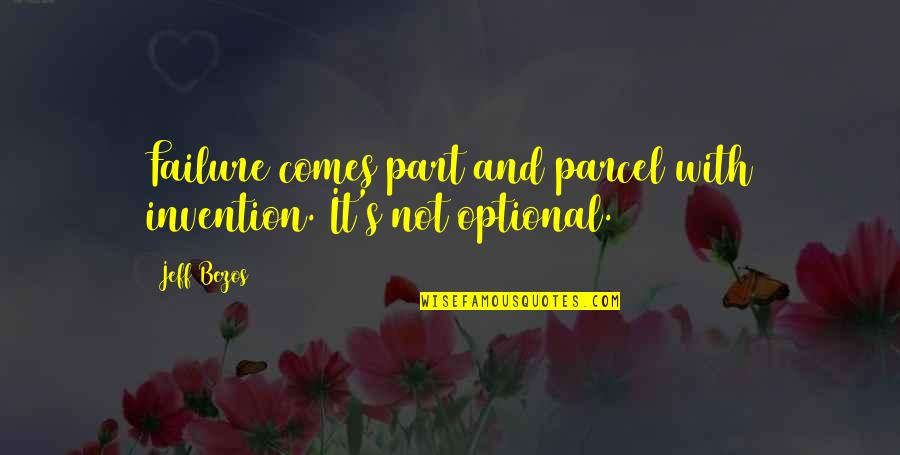 Part And Parcel Quotes By Jeff Bezos: Failure comes part and parcel with invention. It's