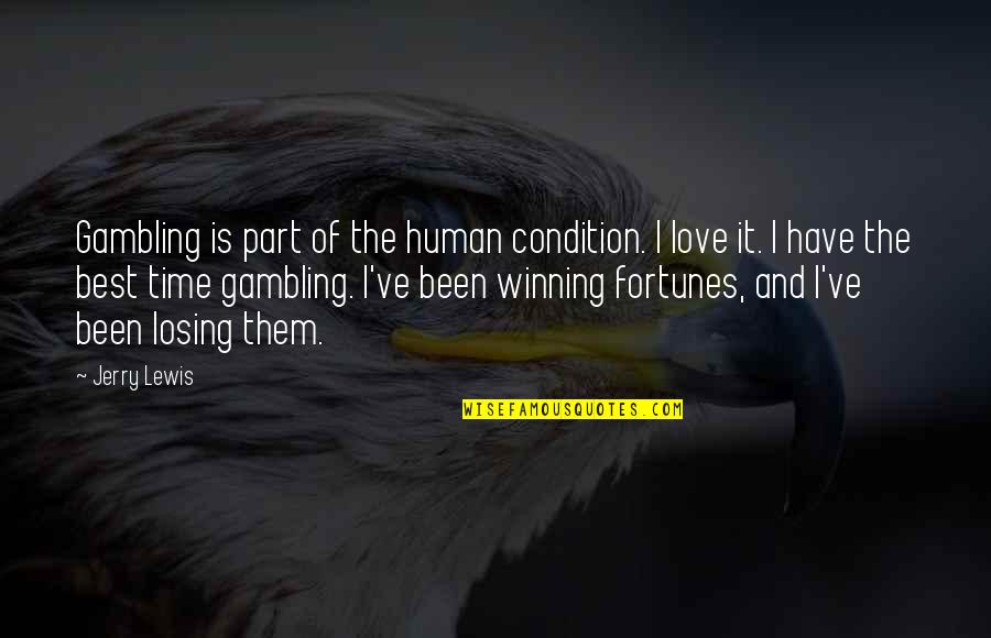 Part Time Love Quotes By Jerry Lewis: Gambling is part of the human condition. I