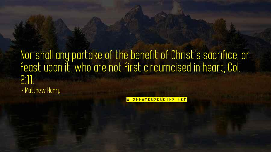 Partake Quotes By Matthew Henry: Nor shall any partake of the benefit of