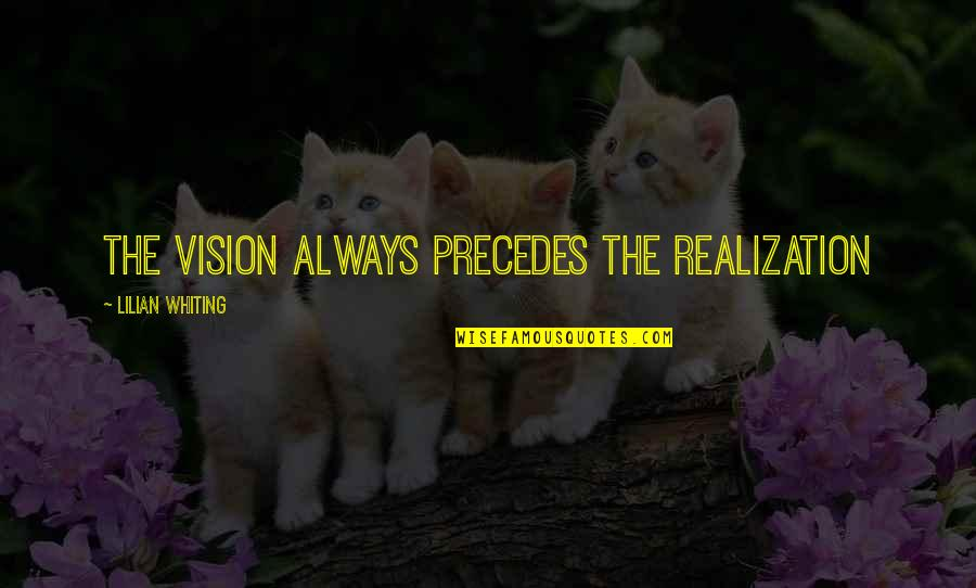 Parties And Having Fun Quotes By Lilian Whiting: The vision always precedes the realization