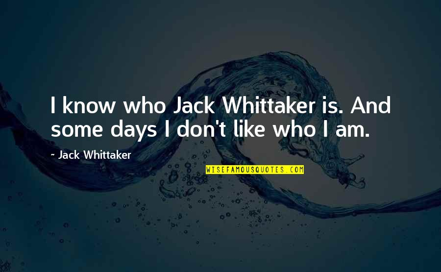 Partitioning Quotes By Jack Whittaker: I know who Jack Whittaker is. And some