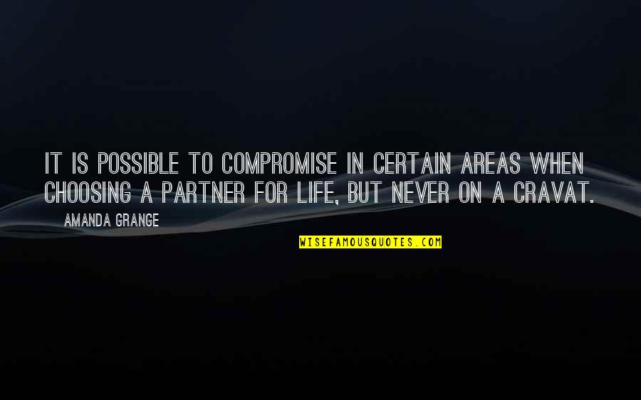 Partner In Life Quotes By Amanda Grange: It is possible to compromise in certain areas
