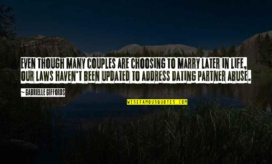 Partner In Life Quotes By Gabrielle Giffords: Even though many couples are choosing to marry