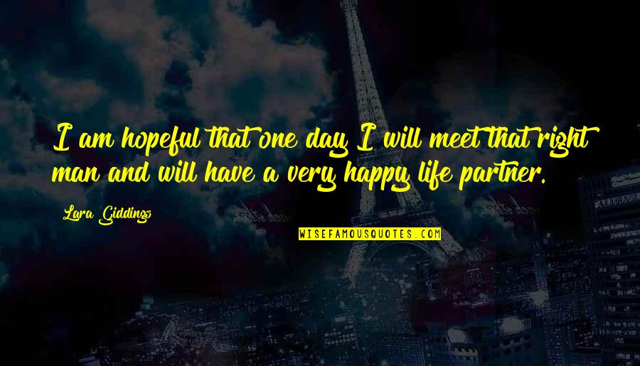 Partner In Life Quotes By Lara Giddings: I am hopeful that one day I will