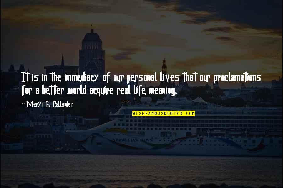Partner In Life Quotes By Meryn G. Callander: It is in the immediacy of our personal