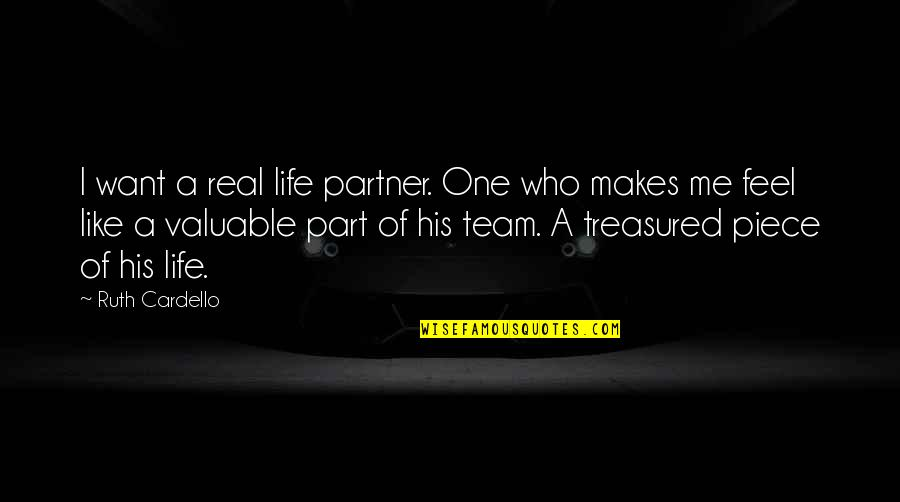 Partner In Life Quotes By Ruth Cardello: I want a real life partner. One who