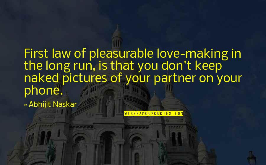 Partner In Love Quotes By Abhijit Naskar: First law of pleasurable love-making in the long