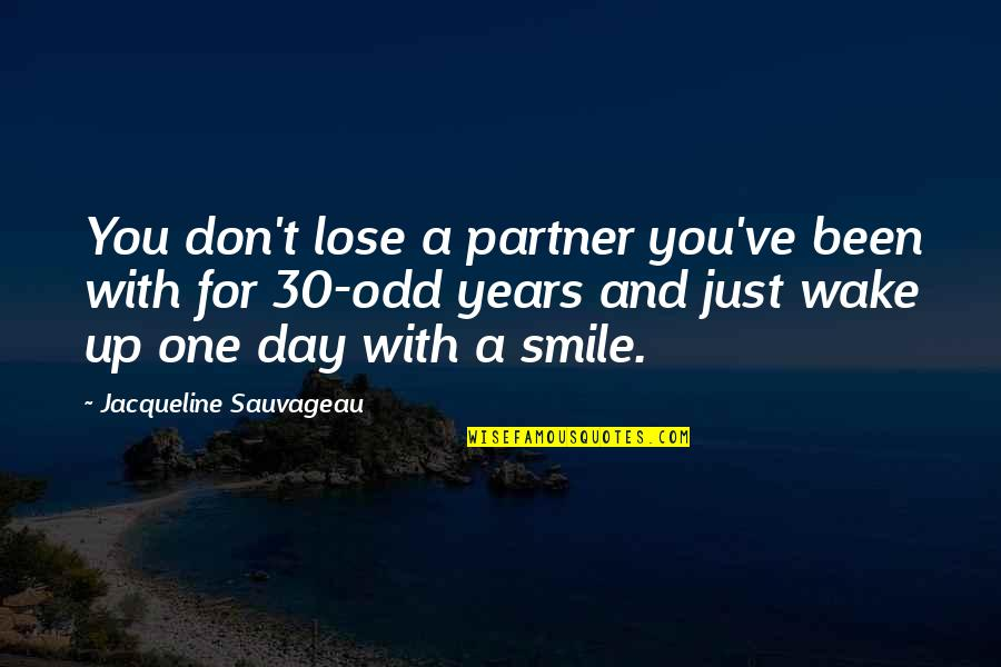 Partner In Love Quotes By Jacqueline Sauvageau: You don't lose a partner you've been with