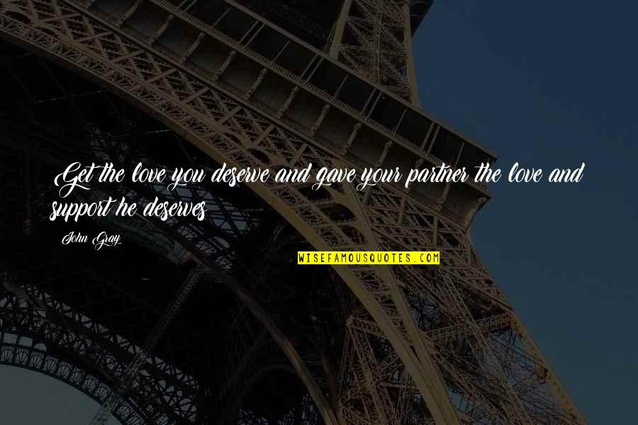 Partner In Love Quotes By John Gray: Get the love you deserve and gave your