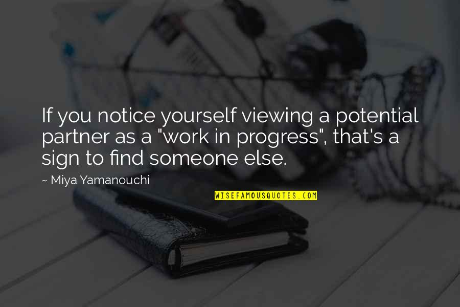 Partner In Love Quotes By Miya Yamanouchi: If you notice yourself viewing a potential partner