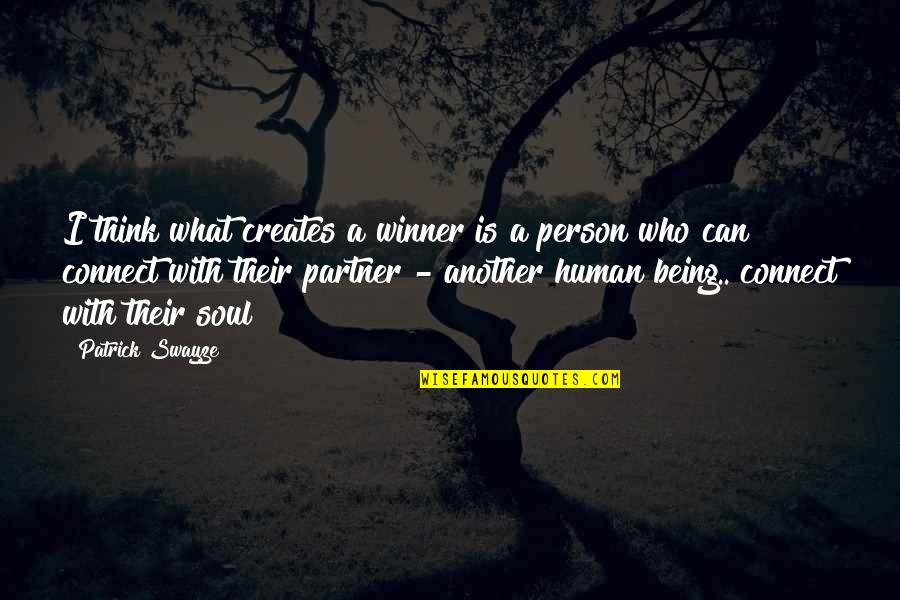 Partner In Love Quotes By Patrick Swayze: I think what creates a winner is a