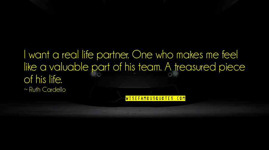 Partner In Love Quotes By Ruth Cardello: I want a real life partner. One who