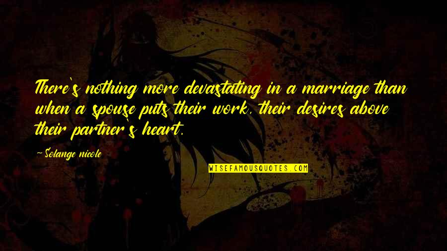 Partner In Love Quotes By Solange Nicole: There's nothing more devastating in a marriage than