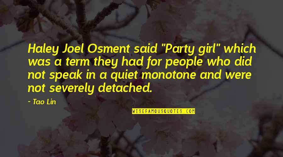 """Party Girl Quotes By Tao Lin: Haley Joel Osment said """"Party girl"""" which was"""