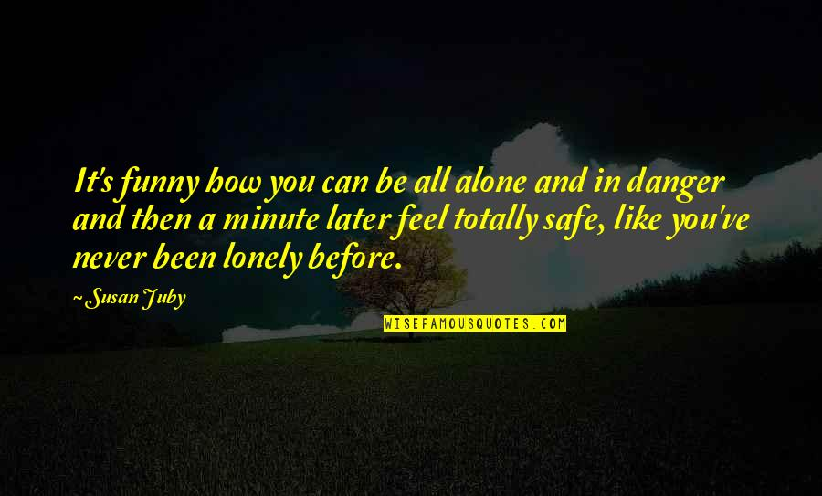 Party Nights Quotes By Susan Juby: It's funny how you can be all alone