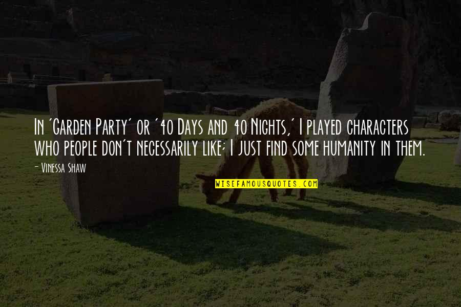 Party Nights Quotes By Vinessa Shaw: In 'Garden Party' or '40 Days and 40