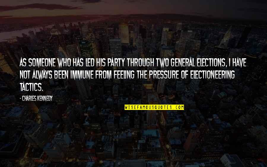 Party Of Two Quotes By Charles Kennedy: As someone who has led his party through