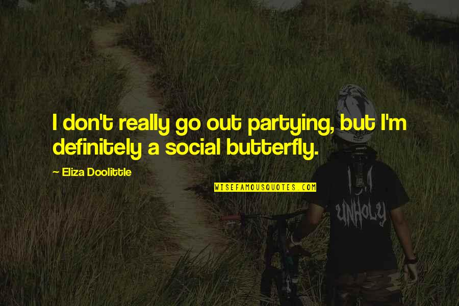 Partying Quotes By Eliza Doolittle: I don't really go out partying, but I'm