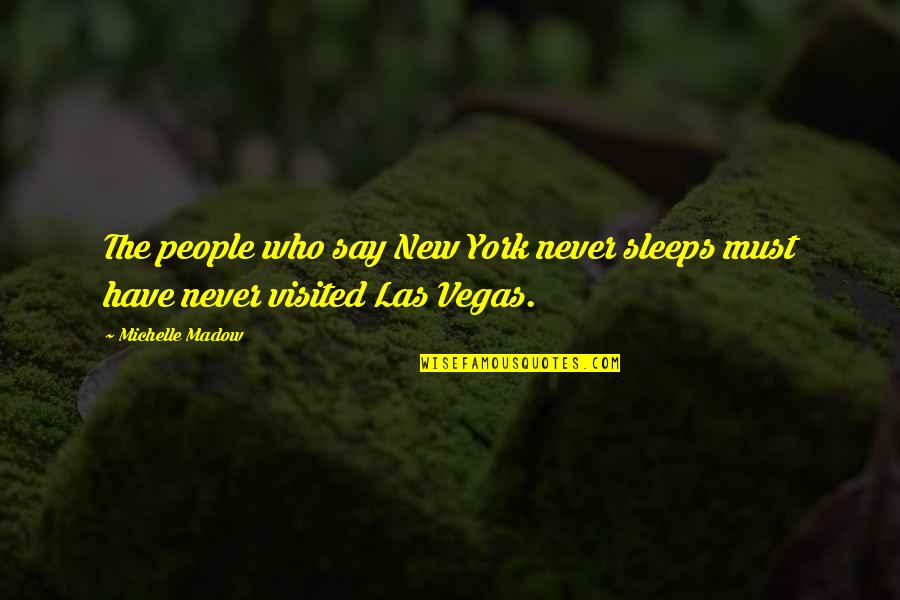 Partying Quotes By Michelle Madow: The people who say New York never sleeps