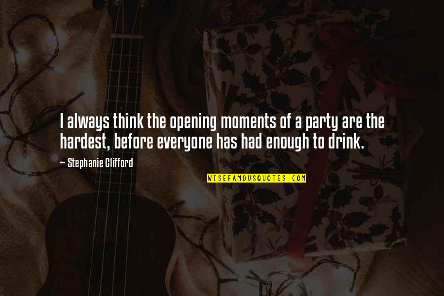 Partying Quotes By Stephanie Clifford: I always think the opening moments of a