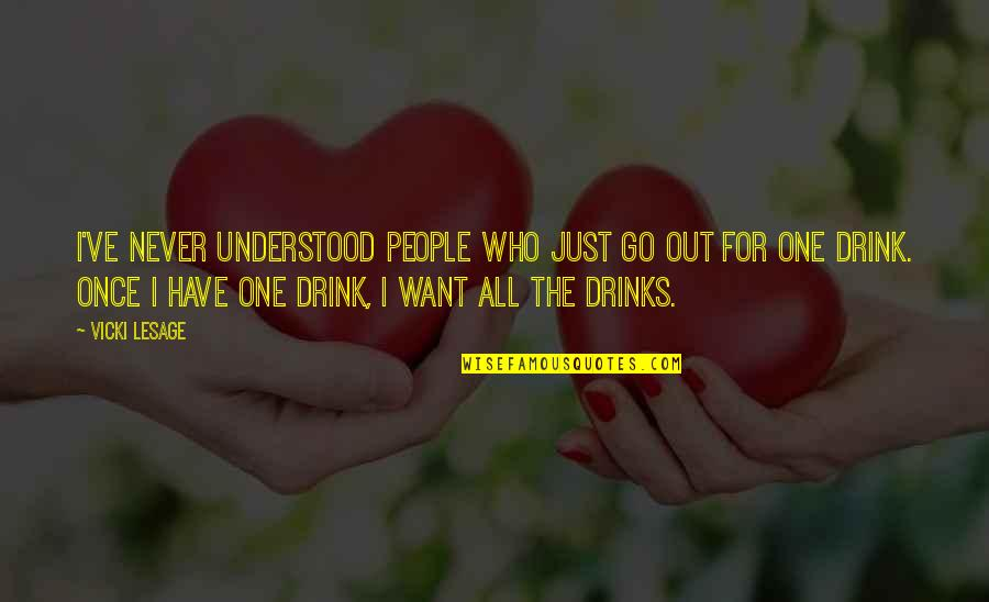 Partying Quotes By Vicki Lesage: I've never understood people who just go out