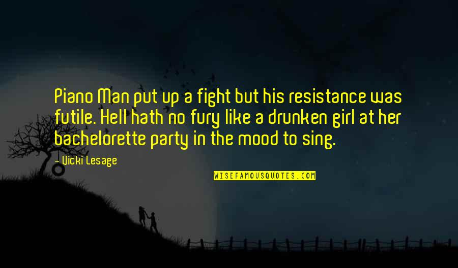 Partying Quotes By Vicki Lesage: Piano Man put up a fight but his