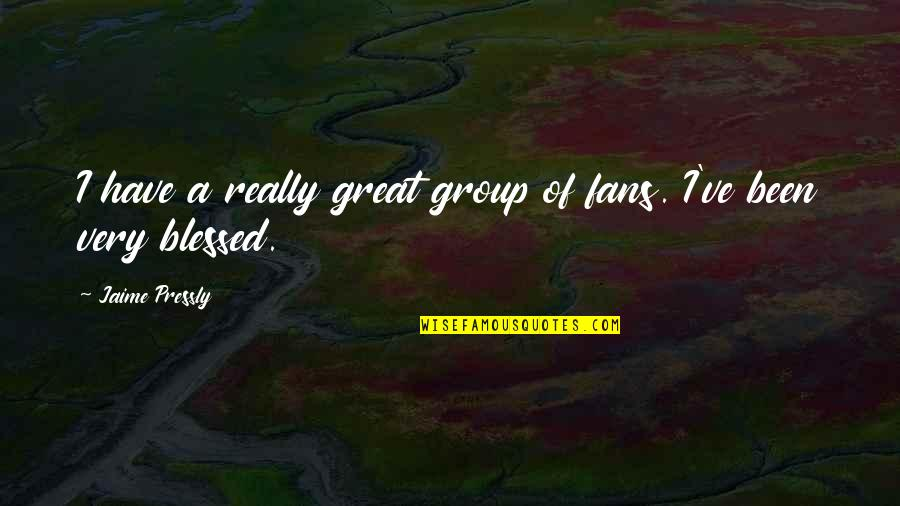 Parvati Goddess Quotes By Jaime Pressly: I have a really great group of fans.