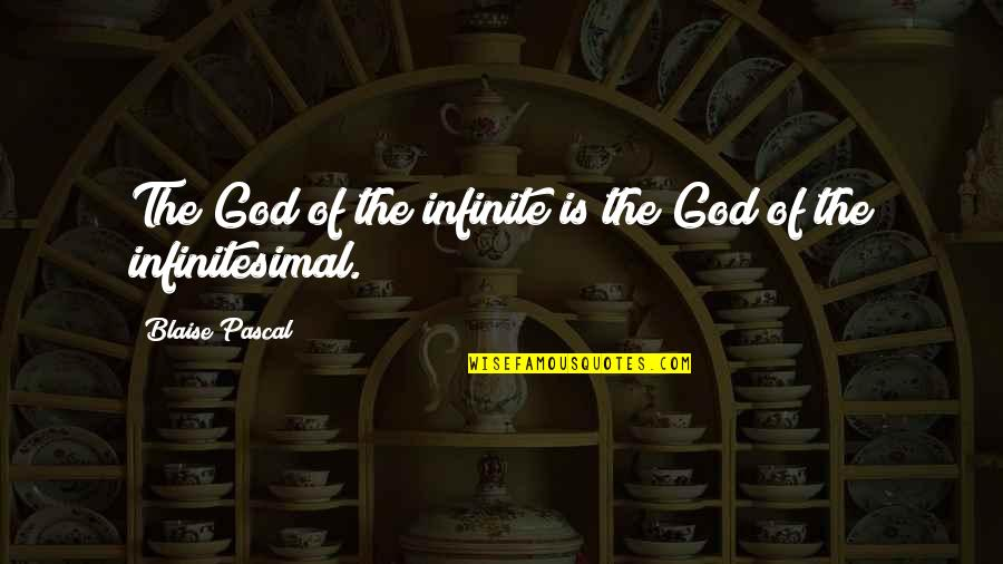 Pascal's Quotes By Blaise Pascal: The God of the infinite is the God