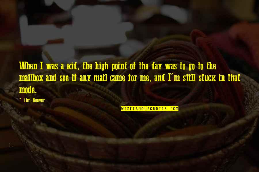 Passed Ones Quotes By Jim Beaver: When I was a kid, the high point