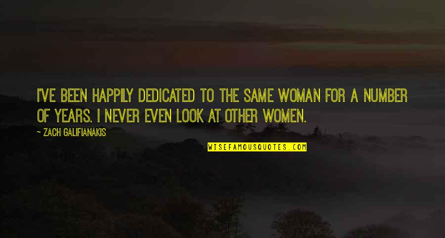 Passend Onderwijs Quotes By Zach Galifianakis: I've been happily dedicated to the same woman
