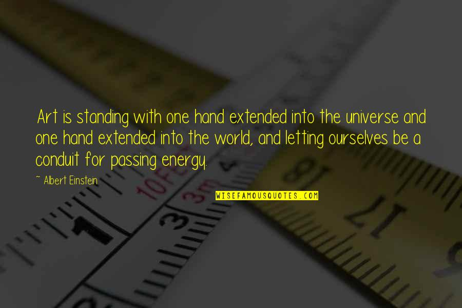 Passing It On Quotes By Albert Einstein: Art is standing with one hand extended into