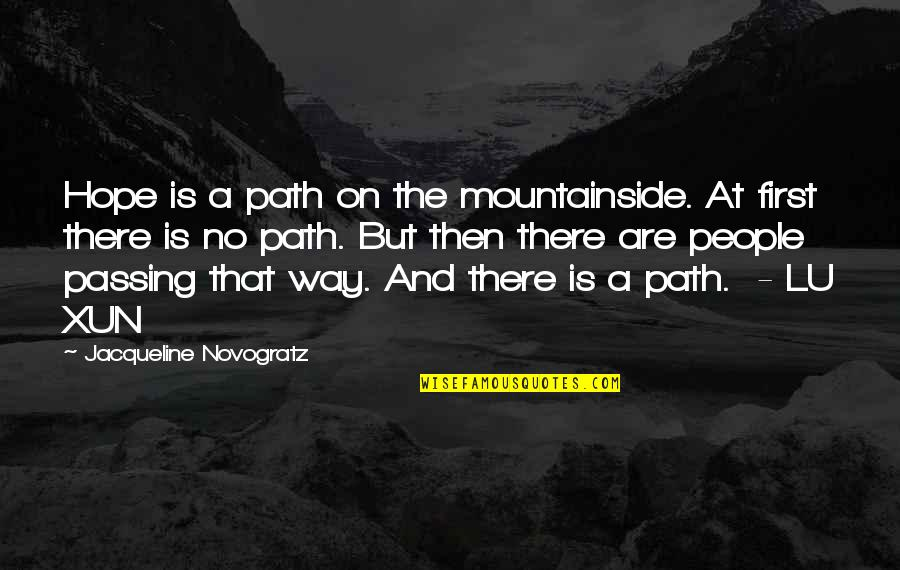Passing It On Quotes By Jacqueline Novogratz: Hope is a path on the mountainside. At