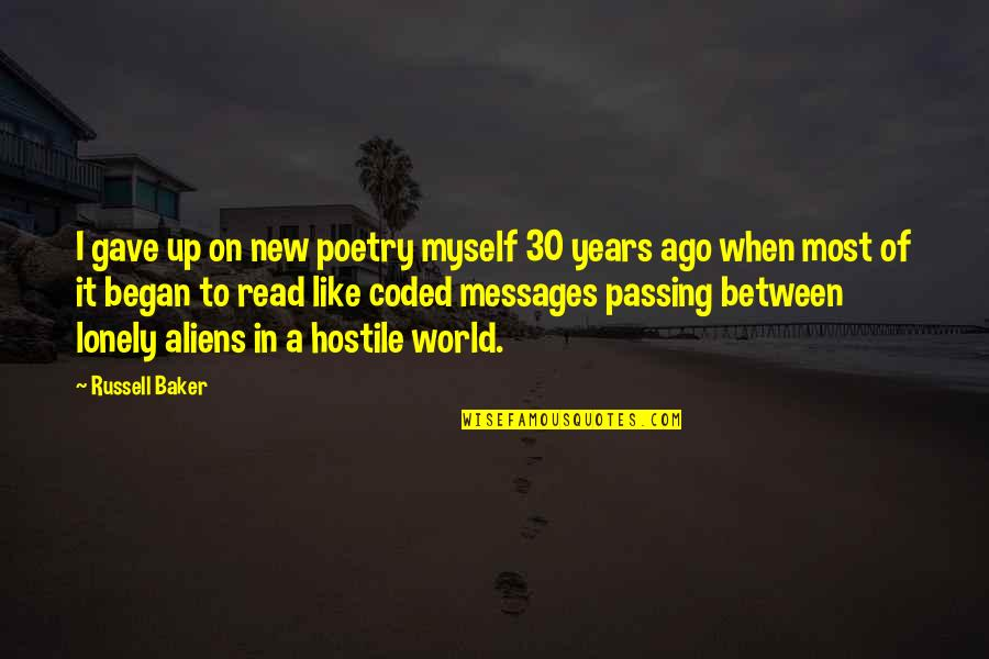 Passing It On Quotes By Russell Baker: I gave up on new poetry myself 30