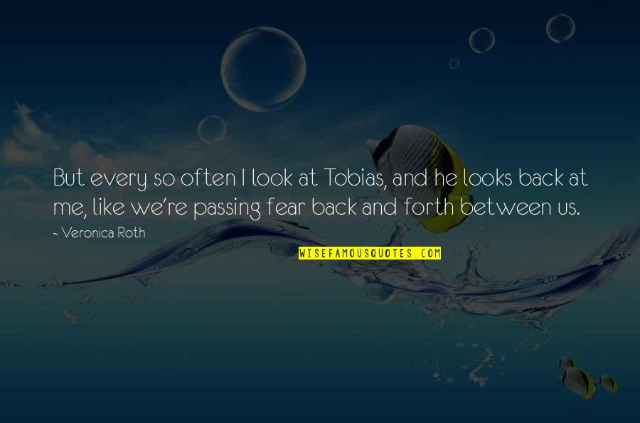 Passing It On Quotes By Veronica Roth: But every so often I look at Tobias,