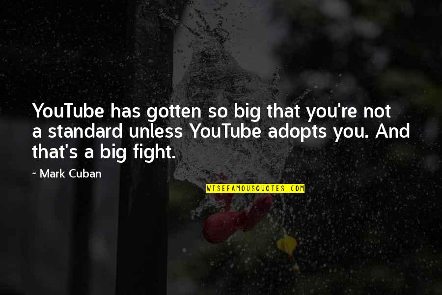 Passing Nclex Quotes By Mark Cuban: YouTube has gotten so big that you're not