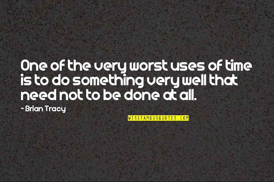 Passing The Time Quotes By Brian Tracy: One of the very worst uses of time