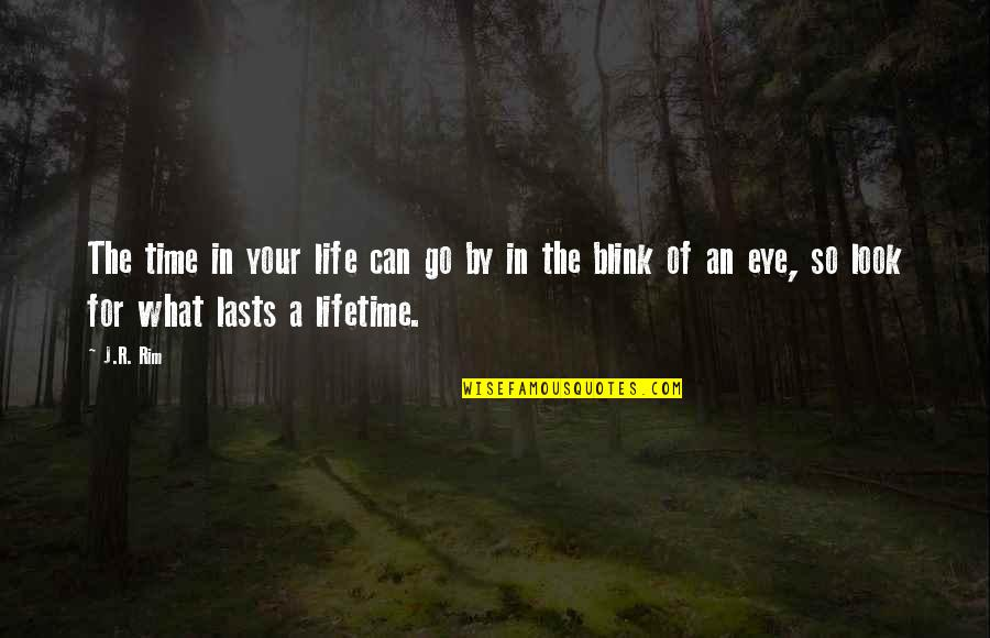 Passing The Time Quotes By J.R. Rim: The time in your life can go by