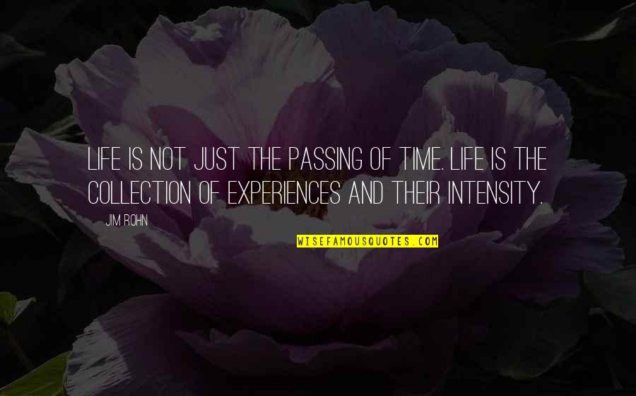 Passing The Time Quotes By Jim Rohn: Life is not just the passing of time.