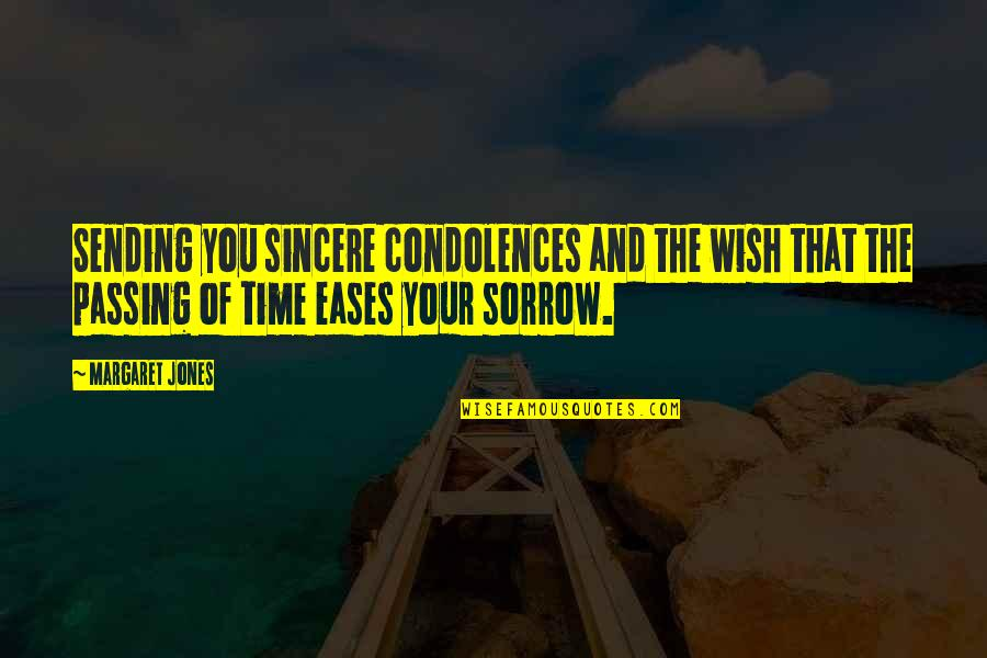Passing The Time Quotes By Margaret Jones: Sending you sincere condolences and the wish that