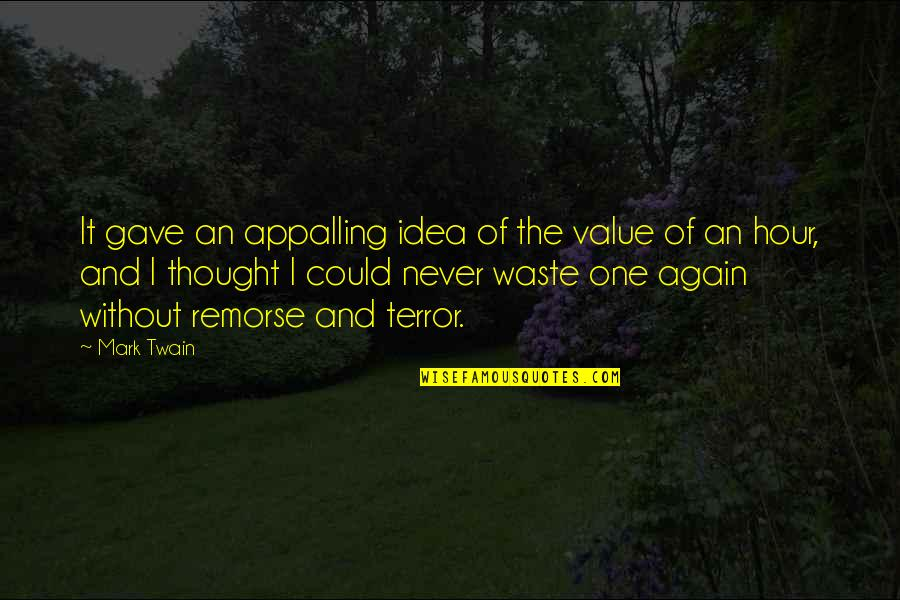 Passing The Time Quotes By Mark Twain: It gave an appalling idea of the value