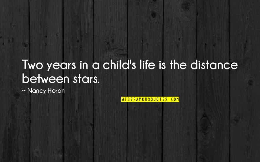 Passing The Time Quotes By Nancy Horan: Two years in a child's life is the