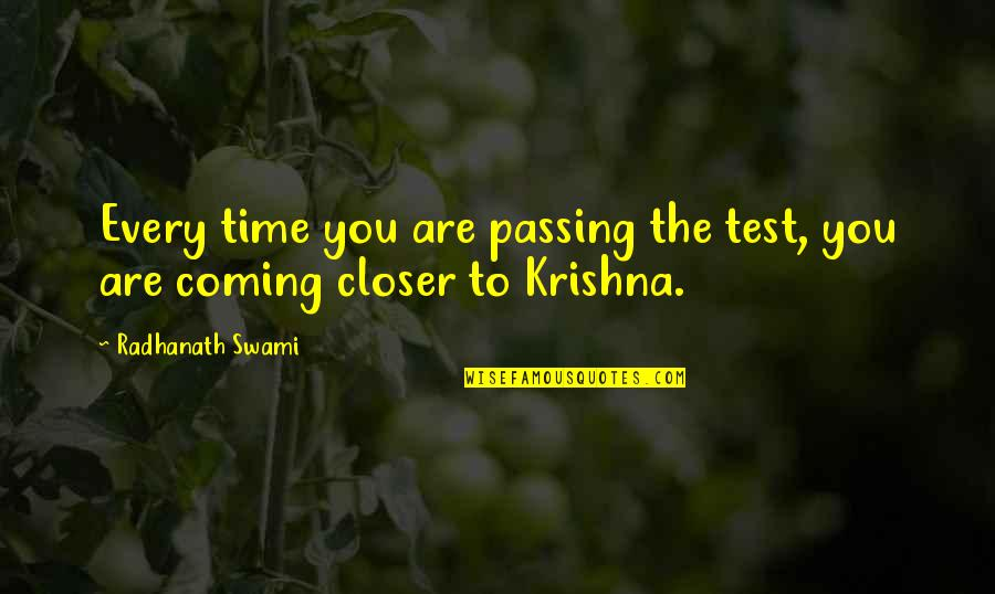 Passing The Time Quotes By Radhanath Swami: Every time you are passing the test, you