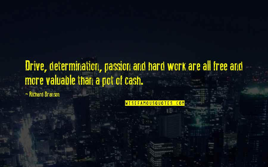 Passion And Drive Quotes By Richard Branson: Drive, determination, passion and hard work are all
